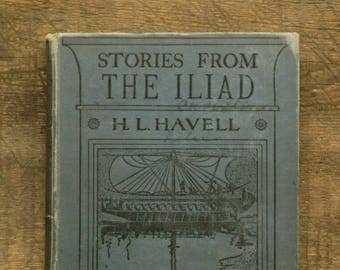 Vintage book Homer retold Stories from the Iliad by H. L. Havell 1920s book