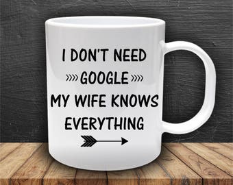 Wife Knows Everything Funny Husband Gift Coffee Mug