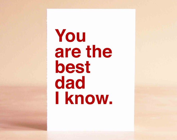Happy Father's Day Card - Dad Birthday Card - Birthday Card for Dad - You are the best dad I know.