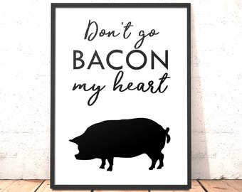 Kitchen Decor Print | Don't Go Bacon My Heart Print | Funny Kitchen Art | Dining Room | Housewarming Gift | Funny Kitchen Decor | Elton John