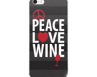 Peace, Love, Wine Graphic iPhone Cell Phone Case in Black - 5/5s/Se, 6/6s, 6/6s Plus or 7/7 Plus