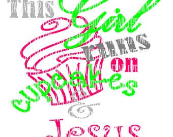 This girl Runs on Cupcakes and Jesus SVG/DXF/PNG Digital Cutting File
