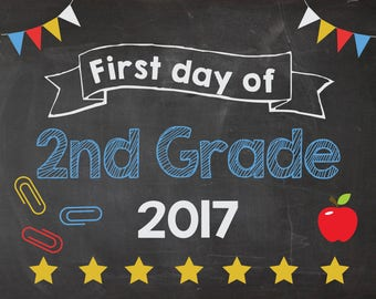 First Day of 2nd Grade 2017 sign. PRINTABLE. First Day of Second Grade. 1st day of School chalkboard. school poster. photo prop