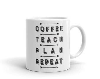 Coffee Teach Plan Repeat - Teacher Lifcycle Mug