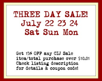 THREE DAY BLoWoUT SALE!   July 22 23 24  . Sat Sun Mon Only
