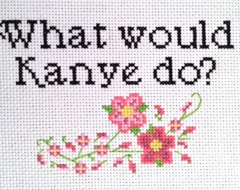 What Would Kanye Do Cross Stitch And Backstitch Pattern With Floral Border, Pattern Only