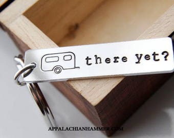 RV There Yet? Hand Stamped Key Chain