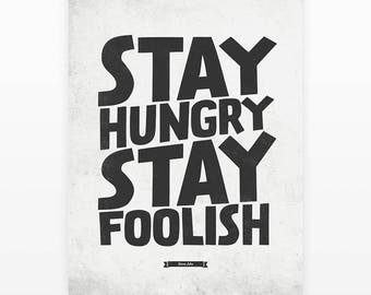 Stay Hungry Stay Foolish, Steve Jobs Quote Prints, Typography Wall Art, Motivational Poster, Quote Posters, Typography Print, Digital Quotes