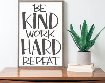 Be Kind Work Hard 16x24