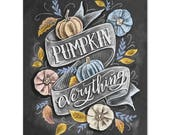 Pumpkin Everything - Fall Art - Fall Decor - Pumpkin Art - Fall Print - Chalkboard Illustration - Chalk Art