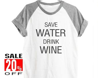 Save water drink wine shirt women tops quote tee quote tumblr shirt trendy shirt women workout shirt short sleeve tshirt men tops size S M L