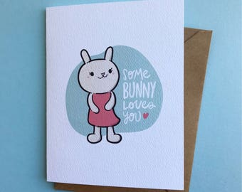 Some Bunny Loves You - Punny Valentine, Love & Friendship - Illustrated Blank Greeting Card