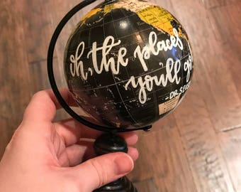 "Hand lettered mini globe ""oh, the places you'll go!"", calligraphy globe, globe, graduation gift, gifts for a child, baby gift"