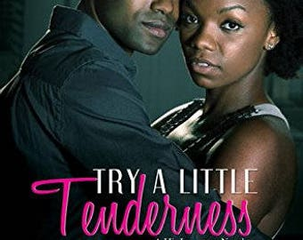 Try A Little Tenderness by Allyson M. Deese