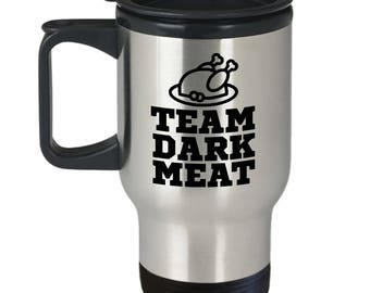 Thanksgiving Team Dark Meat Fun Travel Mug Gift Turkey Dinner Food Cook Cooking Coffee Cup