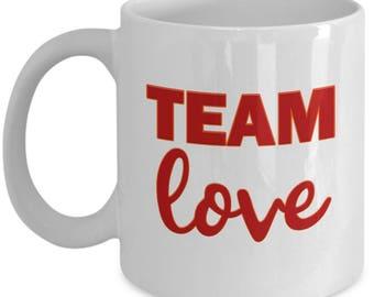 Team Love Gift Mug Inspirational Motivational Kindness Inspiration Motivation Coffee Cup