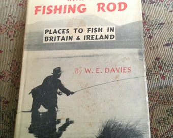 Footloose with a Fishing Rod by WE Davies