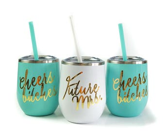 Bachelorette Party Cups, Stainless Wine Tumbler, Bachelorette Cups, Cheers Bitches, Future Mrs, Bachelorette Wine Tumbler with Straw