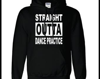 Straight Outta Dance Practice Hoodie Custom Dance Apparel