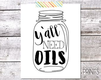 Y'all Need Oils Mason Jar -  8x10 Print - Instant Download