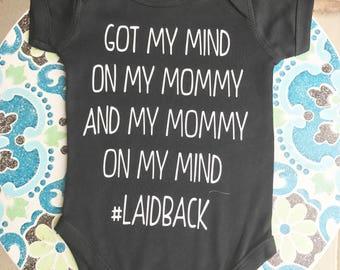 Got my mind on my mommy and my mommy on my mind onesie