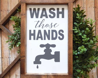 Wash those Hands | Farmhouse Decor | Bathroom Sign | Wash your Hands | Wash Those Hands Sign