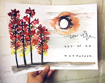 """12x9 Original Hand Lettered Watercolor """"We Are All Of Us Wanderers"""" Scene"""