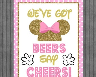 FLASH SALE Minnie Mouse Birthday Sign, We've Got Beers Say Cheers