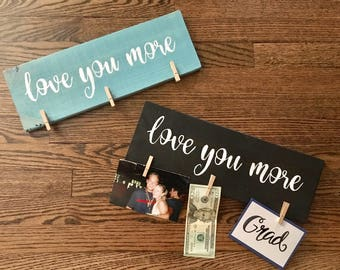 Love you more- wood sign- Graduation gift!
