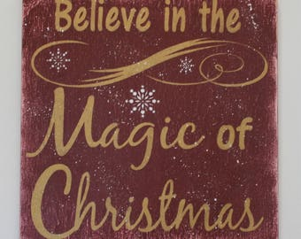 Believe In The Magic Of Christmas Wood Sign Christmas Decor Primitive Christmas Decor