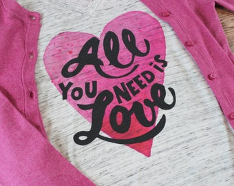 Valentines Day Shirt For Women/ Women's Valentines Day Shirt/ Love is Love Shirt/ All You Need Is Love Shirt/ Women's Graphic Tshirt/ Love