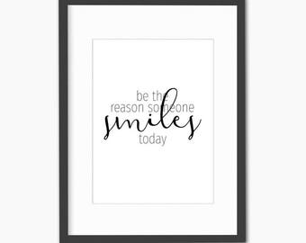 be the reason someone smiles today sign, printable quotes, inspirational her, motivational wall decor, dorm decor, gift for, typography, art