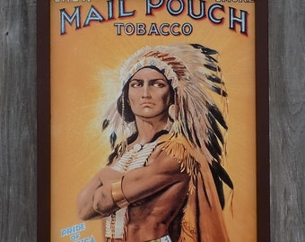 Wood Framed Tin Sign, Chew Mail Pouch Tobacco, Smoke, Indian, 17 1/4 by 13 1/2 inches., Free Shipping