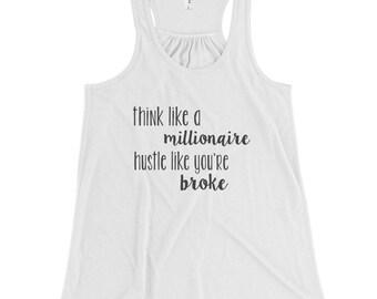 Think like a Millionaire Hustle Women's Flowy Racerback Tank