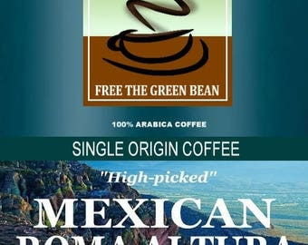 MEXICAN ROMA ALTURA.  High-picked,  fresh roasted, Whole Bean coffee, Mexico, Mexican coffee, fresh roasted coffee, mexican coffee beans