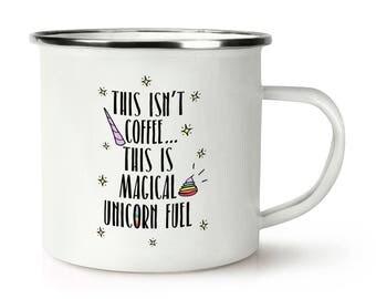 This Isn't Coffee This Is Unicorn Fuel Retro Enamel Mug Cup
