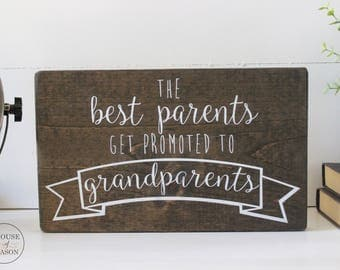 The Best Parents Get Promoted To Grandparents - Pregnancy Announcement -Grandparents Gift - Pregnancy Signs - Grandparents to be - Gift