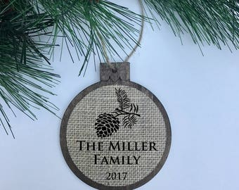 CUSTOM Family Name 2017 / Pinecone / Rustic / Christmas Ornament / Wood Burlap / Christmas Gift