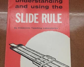 Vintage 1969 Unterstanding and Using the Slide Rule by Howard W. Sam's & Co