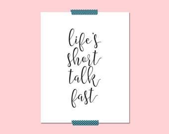 "Gilmore Girls Lorelai Gilmore Quote Print, ""Life's Short Talk Fast"", Gilmore Girls Print, Gilmore Girls Fan, Handlettered Calligraphy Print"