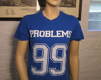 Size Womens M (37) ** 99 Problems Shirt  (Single Sided)