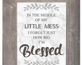 SALE In The Middle Of My Little Mess Big I'm Blessed Family Home Love Decor Art Sign Framed Art