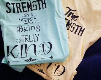 True Strength lies in being Truly Kind