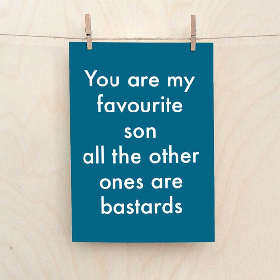 Favourite Son Card, Funny birthday card, rude son card, funny relative card.