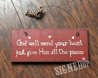 God Will Mend Your Heart Wood Sign