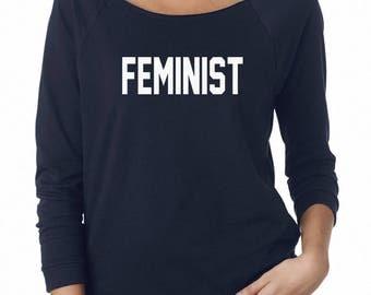 Feminist Tshirt Quote Funny Tshirt Hipster Shirt Slogan Shirt Tumblr Sweatshirt Off Shoulder Sweatshirt Teen Sweatshirt Women Sweatshirt