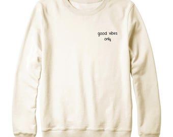Good Vibes Only Shirt Pocket Tshirt Tumblr Slogan Graphic Sweatshirt Oversized Jumper Women Sweatshirt Men Sweater Women Shirt For Teen