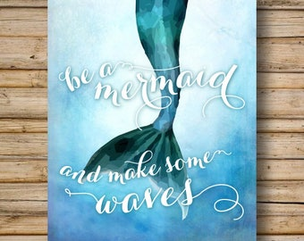 """Mermaid Poster, DIGITAL PRINTABLE File, Sizes: 5x7"""" & 8x10"""" included, Be a Mermaid and Make some Waves,  cute girls room decor"""