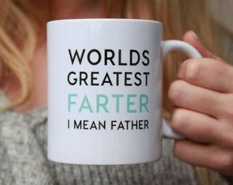 Worlds Greatest Farter, I mean Father Mug | Fathers Day Gift, Fathers Day Mug, Gift for Dad, Dad Mug