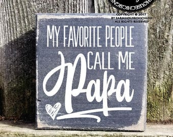 my favorite people call me papa, papa gift, papa sign, gift for papa, gift from grandkids, papa father's day gift, papa Christmas gift